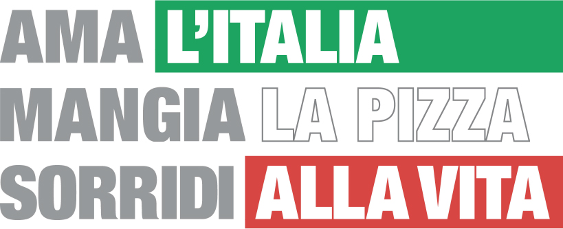 AMA L'ITALIA MANGIA LA PIZZA SORRIDI ALLA VITA